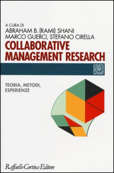 Collaborative management research. Teoria, metodi, esperienze - A. B. Shani | Rochesterscifianimecon.com