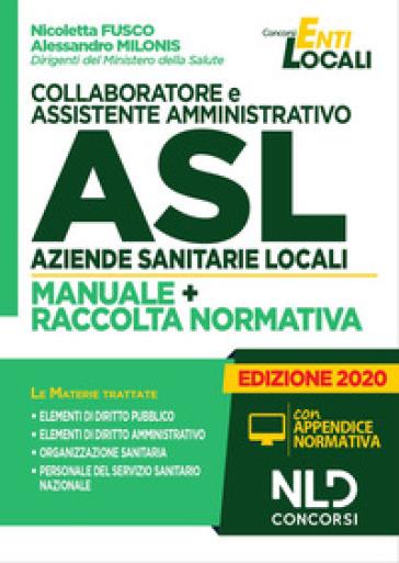 Collaboratore e assistente amministrativo ASL Aziende Sanitarie Locali. Quiz commentati per la preparazione al concorso