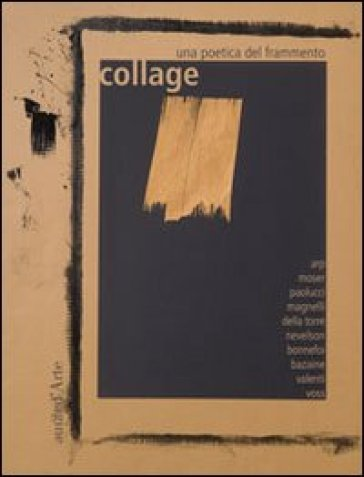 Collage. Una poetica del frammento - Véronique Mauron | Rochesterscifianimecon.com