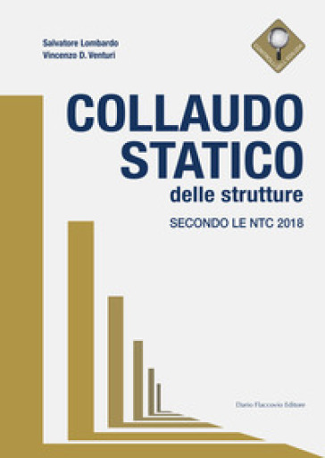 Collaudo statico delle strutture. Secondo le NTC 2018 - Salvatore Lombardo | Thecosgala.com
