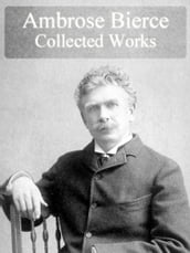 Collected Works of Ambrose Bierce