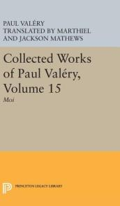 Collected Works of Paul Valery Volume 15  MOI