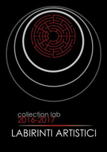 Collection Lab 2016-17. Ediz. illustrata