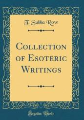Collection of Esoteric Writings (Classic Reprint)