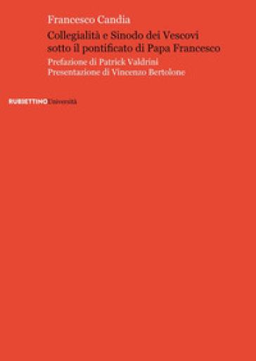 Collegialità e Sinodo dei vescovi sotto il pontificato di papa Francesco - Francesco Candia | Kritjur.org