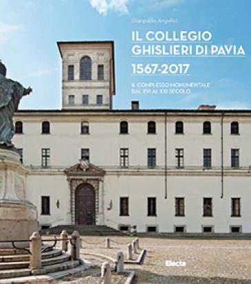 Il Collegio Ghislieri di Pavia 1567  2017