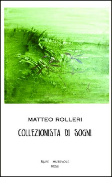Collezionista di sogni - Matteo Rolleri  