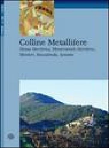 Colline metallifere. Massa Marittima, Monterotondo Marittimo, Montieri, Roccastrada, Sassetta - Laura Nacci | Rochesterscifianimecon.com