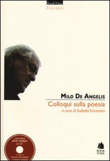 Colloqui sulla poesia. Con DVD - Milo De Angelis | Thecosgala.com
