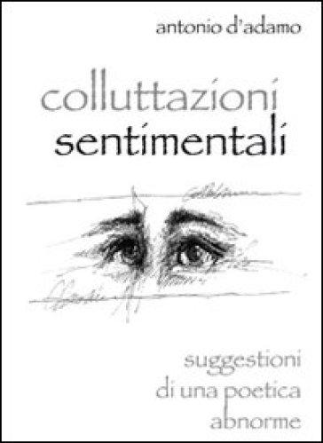 Colluttazioni sentimentali - Antonio D'Adamo | Kritjur.org
