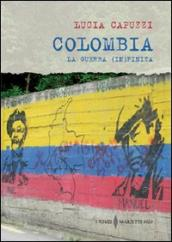 Colombia. La guerra (in)finita