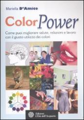 Image of ColorPower. Come puoi migliorare salute, relazioni e lavoro con il giusto utilizzo dei colori