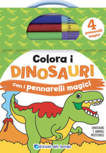 Colora i dinosauri con i pennarelli magici. Con gadget - Deborah Forni |