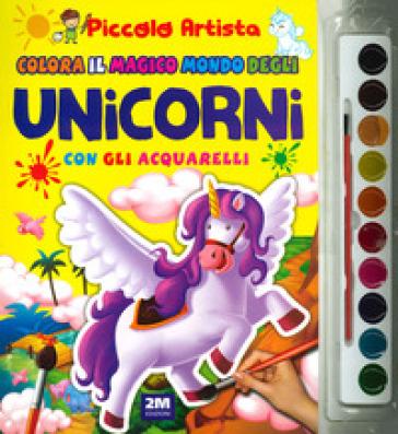 Colora il magico mondo degli unicorni con gli acquarelli. Piccolo artista. Ediz. a colori. Con gadget