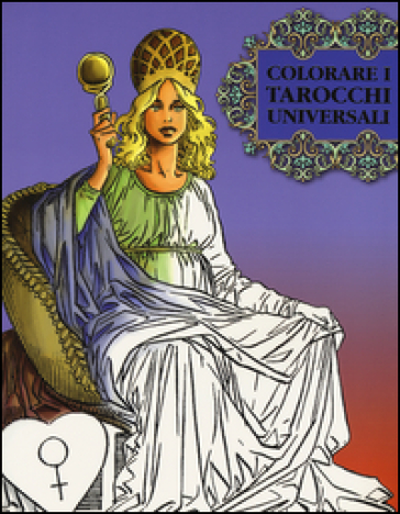 Colorare i tarocchi universali. Ediz. illustrata - Roberto De Angelis | Ericsfund.org