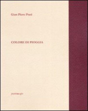 Colore di pioggia - G. Piero Prati |