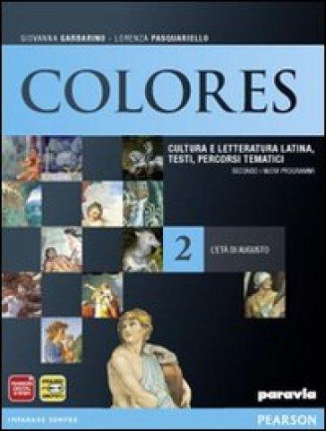 Colores. Per le Scuole superiori. Con espansione online. 2: L'età di Augusto - Garbarino  