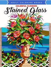 Colorful Flowers Stained Glass Coloring Book