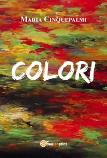 Colori - Maria Cinquepalmi | Kritjur.org
