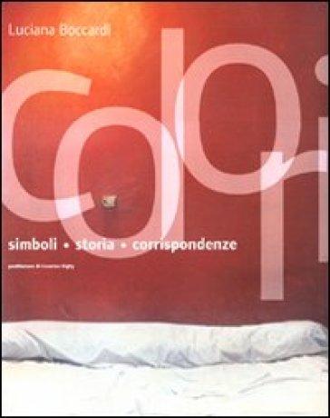 Colori. Simboli, storia, corrispondenze - Luciana Boccardi |
