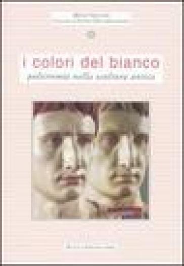 Colori del bianco. Policromia nella scultura antica (I) - M. Papini |