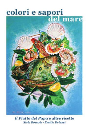 Colori e sapori del mare - Emilio Driussi   Thecosgala.com