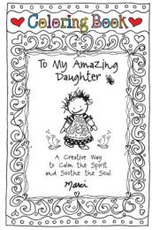 Coloring Book: To My Amazing Daughter
