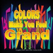 Colors Make You Feel Grand
