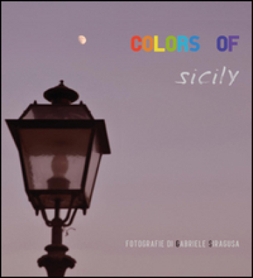 Colors of Sicily - Gabriele Siragusa |