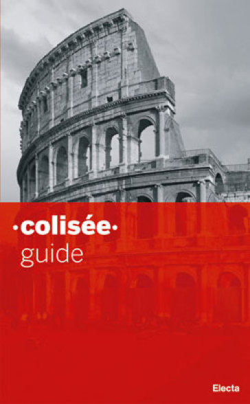 Colosseo. Guida breve. Ediz. francese - Letizia Abbondanza | Jonathanterrington.com