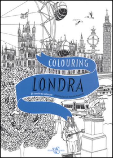 Colouring Londra. 20 tavole da colorare - Hennie Haworth |