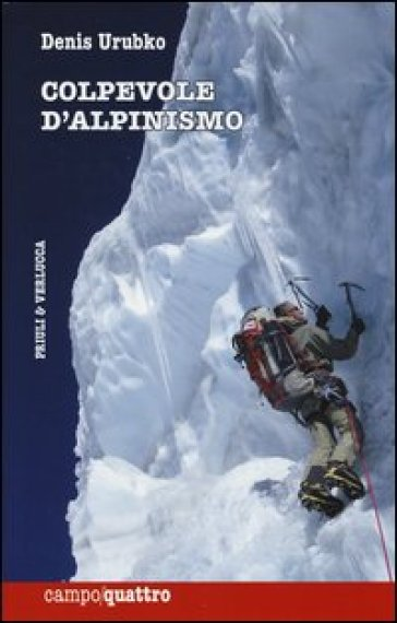Colpevole d'alpinismo - Denis Urubko  
