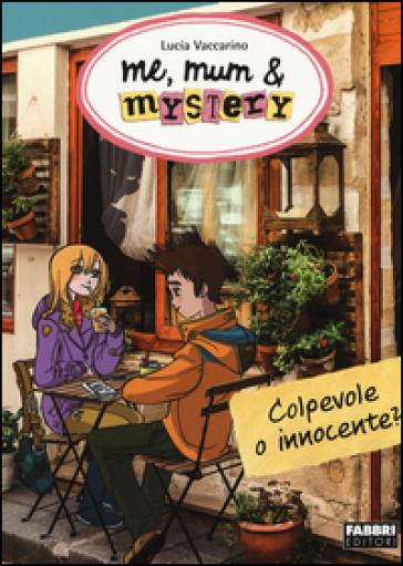 Colpevole o innocente? Me, mum & mistery. 11. - Lucia Vaccarino | Rochesterscifianimecon.com