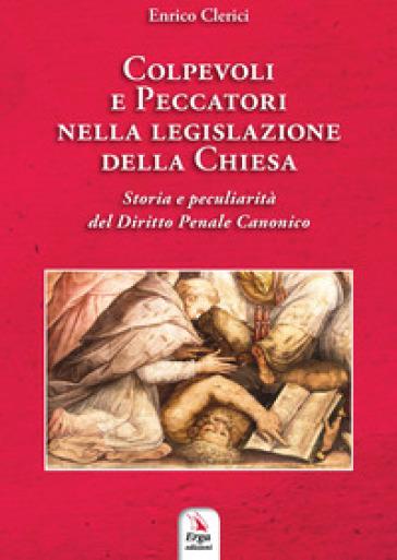 Colpevoli e peccatori nella legislazione della Chiesa - Enrico Clerici | Thecosgala.com