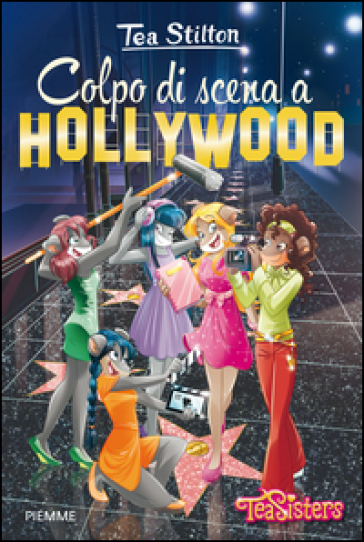 Colpo di scena a Hollywood. Ediz. illustrata - Tea Stilton |