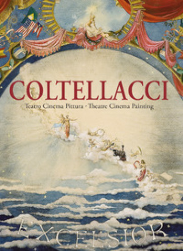 Coltellacci. Teatro cinema pittura-Theatre cinema painting. Ediz. a colori - Vittoria Crespi Morbio |