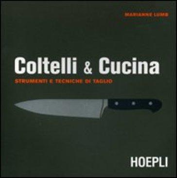 Coltelli cucina marianne lumb libro mondadori store - Coltelli da cucina migliori ...