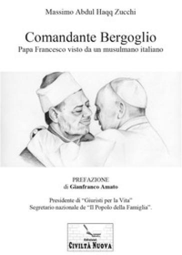 Comandante Bergoglio - Massimo Abdul Haqq Zucchi   Rochesterscifianimecon.com