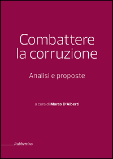 Combattere la corruzione. Analisi e proposte - M. D'Alberti |
