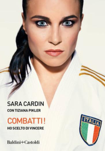 Combatti! Ho scelto di vincere - Sara Cardin | Thecosgala.com