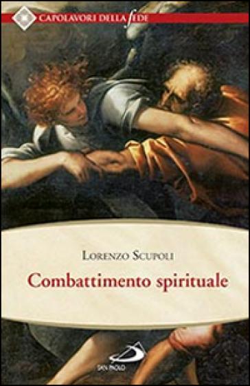 Combattimento spirituale - Lorenzo Scupoli |