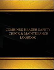 Combine Header Safety Check and Maintenance Log(log Book, Journal-125 Pgs, 8x11 )