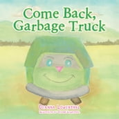 Come Back, Garbage Truck