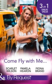 Come Fly With Me...: English Girl in New York / Moonlight in Paris (Taylor s Grove, Kentucky, Book 1) / Just One More Night (The Pearl House, Book 5) (Mills & Boon By Request)