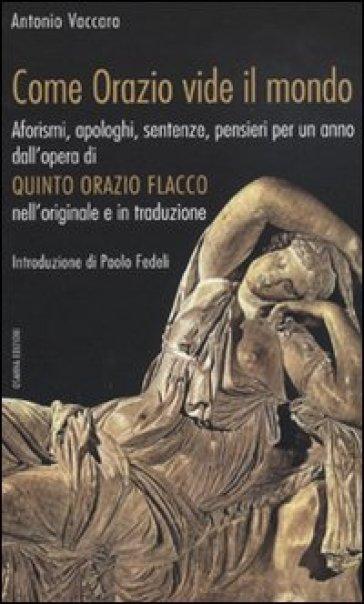 Come Orazio vide il mondo - Antonio Vaccaro |