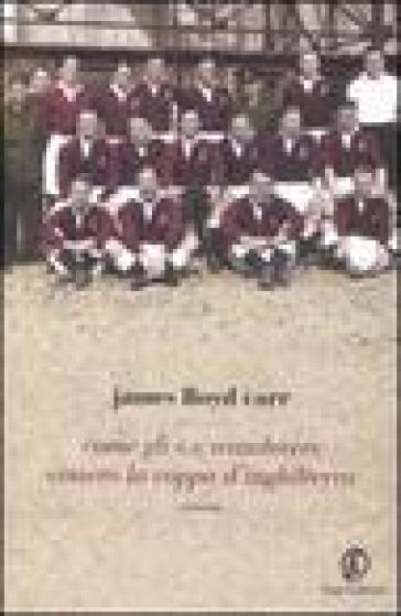 Come gli S.S. Wanderers vinsero la coppa d'Inghilterra - James Lloyd Carr |