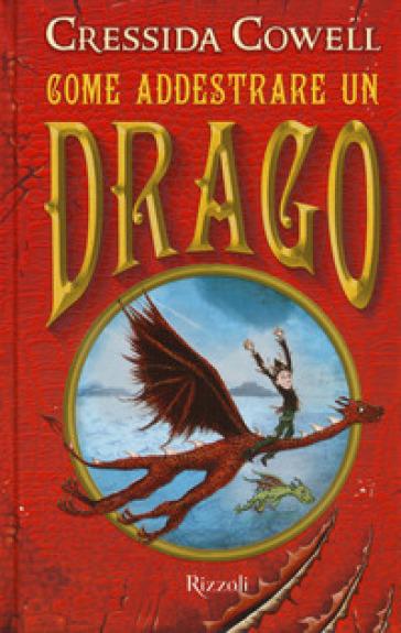 Come addestrare un drago - Cressida Cowell   Rochesterscifianimecon.com