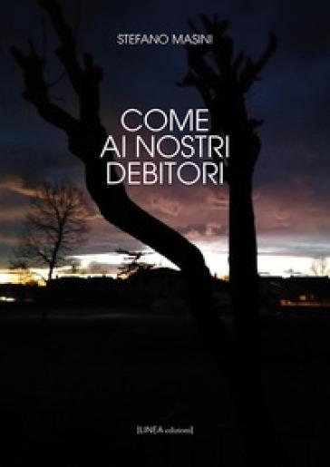 Come ai nostri debitori - Stefano Masini   Jonathanterrington.com