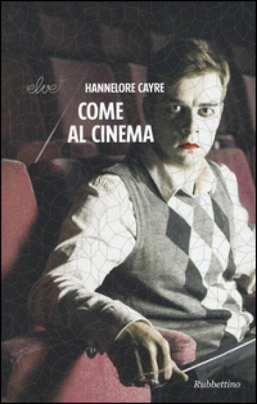 Come al cinema - Hannelore Cayre | Ericsfund.org