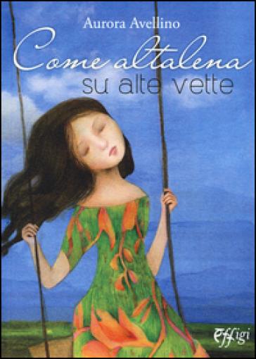 Come altalena su alte vette - Aurora Avellino  